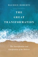 Great Transformation: The Sanctification and Glorification of the Believer (소프트커버)