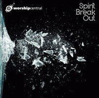Worship Central - Spirit Break Out (CD)