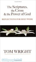 Scriptures, the Cross and the Power of God, the (PB): Reflections for Holy Week - 이 사람을 보라 원서
