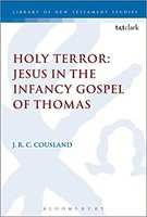 LNTS (JSNTSup) 560: Holy Terror: Jesus in the Infancy Gospel of Thomas (양장본)