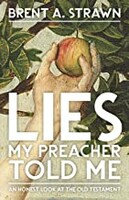 Lies My Preacher Told Me: An Honest Look at the Old Testament (Paperback)