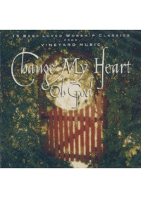Change My Heart Oh God (CD)