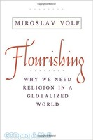 Flourishing: Why We Need Religion in a Globalized World (HB)