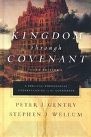 Kingdom Through Covenant, 2d Ed.: A Biblical-Theological Understanding of the Covenants (HB)