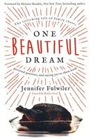 One Beautiful Dream: The Rollicking Tale of Family Chaos, Personal Passions, and Saying Yes to Them Both (PB)