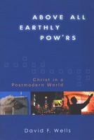Above All Earthly Powrs: Christ in a Postmodern World (Paperback)