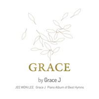 GRACE by 이지원 - Grace J Piano Album of Best Hymns (CD)