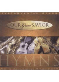 Our Great Savior / Instrumental Hymns (CD)