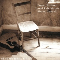 Stuart Barbour David Lyle Morris Simon Goodall - When the Music Fades (CD)