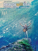 Steven Curtis Chapman - Beauty Will Rise(악보)