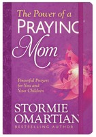 Power of a Praying Mom: Powerful Prayers for You and Your Children (Paperback)