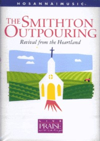 Live Praise & Worship - The Smithton Outpouring Revival from the Heartland (Tape)