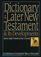 Dictionary of the Later New Testament and Its Developments (Hardcover)