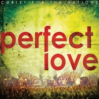 Christ For the Nations  - Perfect Love (CD DVD)