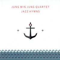 JUNG MIN JUNG QUARTET - JAZZ HYMNS (CD)
