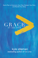 Grace Is Greater: What Happens When Our Brokenness Collides with Gods Grace - 은혜가 더 크다 원서