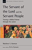 NSBT: The Servant of the Lord and his Servant People: Tracing A Biblical Theme Through The Canon (Paperback)