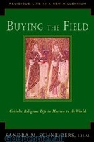 Buying the Field: Catholic Religious Life in Mission to the World (PB)