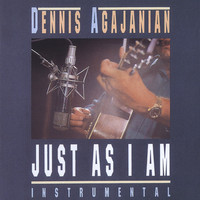 DENNIS AGAJANIAN - JUST AS I AM (CD)