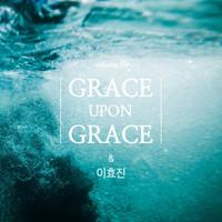 Grace Upon Grace & 이효진 (CD)