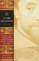 In the Beginning (PB): The Story of the King James Bible and How It Changed a Nation, a Language, and a Culture