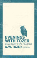 Evenings with Tozer: Daily Devotional Readings (PB)