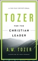 Tozer for the Christian Leader: A 365-Day Devotional (PB)