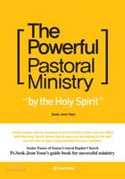 The Powerful Pastoral Ministry by the Holy Spirit  (성령이 사용하시는 능력 있는 목회 사역_영문판)