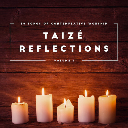 Taize Reflections : 30 songs of Contemplative Worship Vol.1 (2 CD)