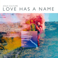 Jesus Culture - LOVE HAS A NAME (CD)