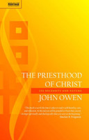 Priesthood of Christ: Its Necessity and Nature (PB)