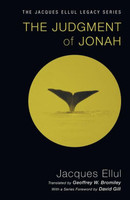 Judgment of Jonah, the (Series: Jacques Ellul Legacy)