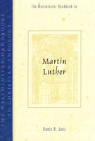WHCT: Westminster Handbook to Martin Luther