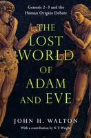 Lost World of Adam and Eve, the: Genesis 2-3 and the Human Origins Debate (PB) - 아담과 하와의 잃어버린 세계 원서