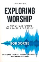 Exploring Worship, 3d Ed.: A Practical Guide to Praise and Worship (소프트커버)