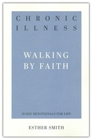 Chronic Illness: Walking by Faith ( 31-Day Devotionals for Life ) (소프트커버)