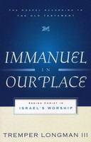 Immanuel in Our Place: Seeing Christ in Israels Worship (Gospel According to the Old Testament) (소프트커버)