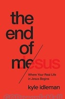 End of Me, the: Where Real Life in the Upside-Down Ways of Jesus Begins - 나의 끝, 예수의 시작 원서