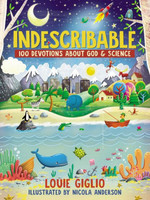 Indescribable (HB): 100 Devotions for Kids About God and Science