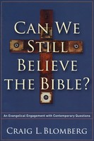 Can We Still Believe the Bible?: An Evangelical Engagement with Contemporary Questions - 복음주의 성경론(크레이그 블롬버그) 원서