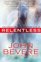Relentless: The Power You Need to Never Give Up (Paperback)