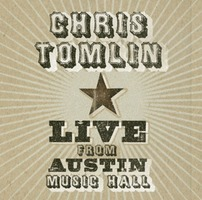Chris Tomlin Live - Live from Austin Music Hall (CD)