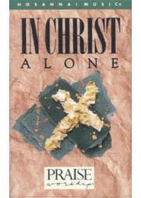 Praise & Worship - In Christ Alone (Tape)