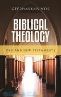 Biblical Theology: Old and New Testaments (HB)