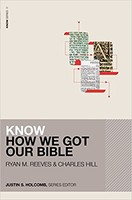 Know How We Got Our Bible (KNOW Series) (PB)
