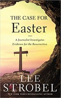 Case for Easter, the: A Journalist Investigates Evidence for the Resurrection