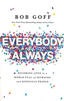Everybody, Always: Becoming Love in a World Full of Setbacks and Difficult People (PB)