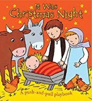 It Was Christmas Night: A Push-and-Pull Playbook (Board Book)