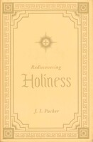 Rediscovering Holiness (Hardcover)