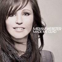 Miriam Webster - Made Me Glad (CD)